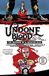 Undone By Blood : or The Shadow of a Wanted Man