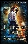 Thrift Store Trolls by Shawntelle Madison