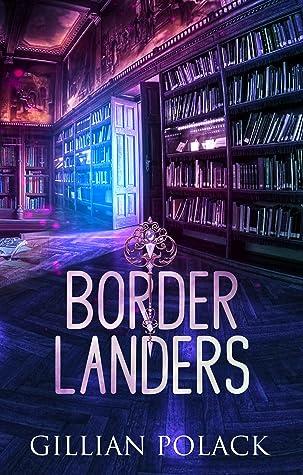 Borderlanders by Gillian Polack