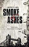 Smoke & Ashes (Kate Kane, Paranormal Investigator #4)
