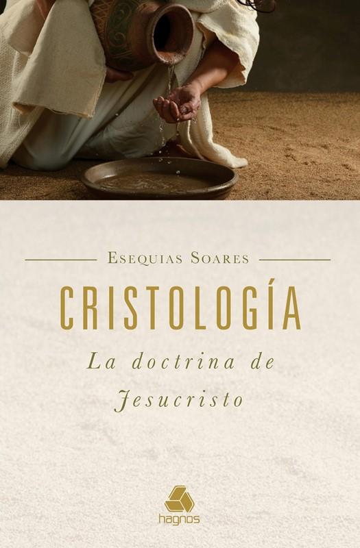 Cristologia, La Doctrina de Jesucristo Esequias Soares