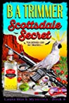 Scottsdale Secret: a fun, romantic, thrilling, adventure... (Laura Black Mysteries Book 8)