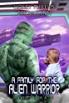 A Family for the Alien Warrior (Treasured by the Alien, #4)