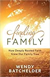 Finding Family: How Deeply Rooted Faith Grew Our Family Tree