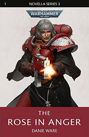 The Rose in Anger (The Black Library Novella Series 3 #1)