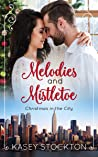 Melodies and Mistletoe (Christmas in the City #3)