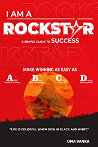 I am a Rockstar: An Expert Guide to Success