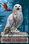 Elixir of Immortality and the Whore of Babylon (Beyond the Veil of Propaganda #2)