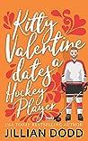 Kitty Valentine Dates a Hockey Player (Kitty Valentine, #8)