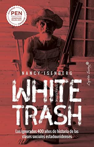 White Trash (Escoria Blanca) by Nancy Isenberg