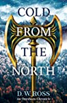 Cold From The North by D.W.   Ross