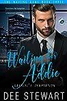 Waiting For Addie (Suspenseful Seduction World)