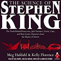 The Science of Stephen King: The Truth Behind Pennywise, Jack Torrance, Carrie, Cujo, and More Iconic Characters from the Master of Horror