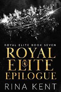Royal Elite Epilogue (Royal Elite, #7)