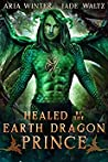 Healed by the Earth Dragon Prince (Elemental Dragon Warriors, #4)