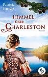 Himmel über Charleston (Sehnsucht nach Charleston-Reihe, #2)