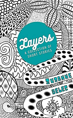 Layers by Zuzanne Belec
