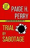 Trial by Sabotage (Hartman & Malone #1)