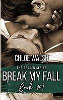Break My Fall (Broken #1)