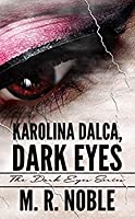Karolina Dalca, Dark Eyes (The Dark Eyes)