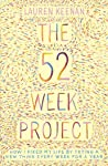 The 52 Week Project: How I Fixed My Life by Trying a New Thing Every Week for a Year