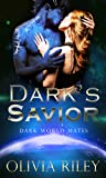 Dark's Savior (Dark World Mates #2)