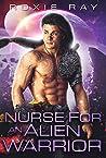Nurse for an Alien Warrior (Intergalactic Exchange Program, #2)