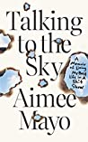 Talking to the Sky: A Memoir of Living My Best Life in A Sh!t Show