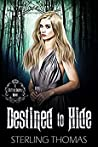 Destined to Hide (A Shifting Society, #1)