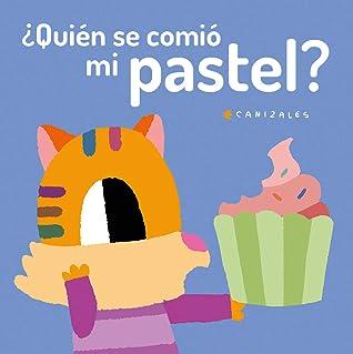 Quien Se Comio Mi Pastel? by Canizales
