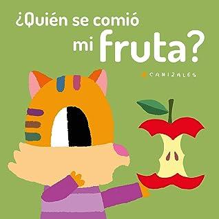 Quien Se Comio Mi Fruta? by Canizales