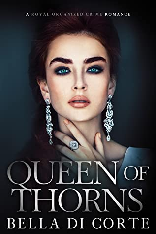 Queen of Thorns: A Royal Organized Crime Romance (The Fausti Family Book 2)