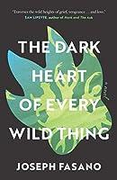The Dark Heart of Every Wild Thing