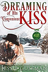 Dreaming of His Convenient Kiss (Cowboy Mountain Christmas, Small Town Sweet Romance #2)