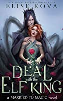 A Deal with the Elf King (Married to Magic, #1)