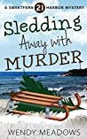 Sledding Away with Murder (Sweetfern Harbor #21)
