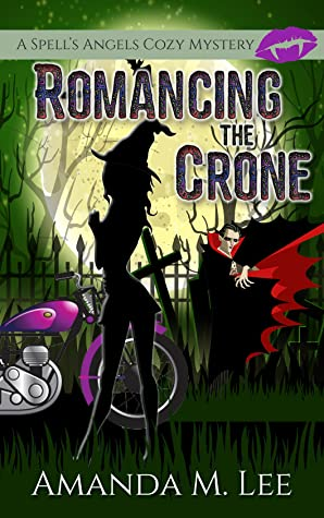 Romancing the Crone (A Spell's Angels Cozy Mystery #5)