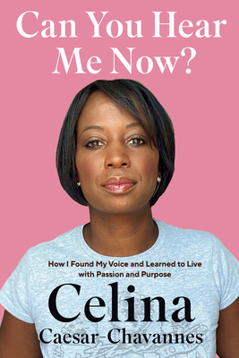 Can You Hear Me Now? by Celina Caesar-Chavannes