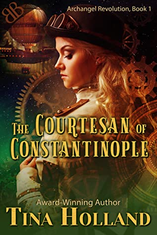 The Courtesan of Constantinople (Archangel Revolution Book 1)