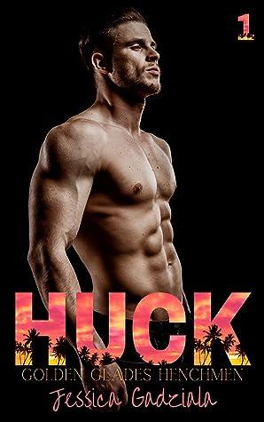 Huck (Golden Glades Henchmen, #1)