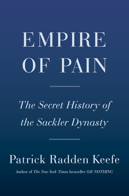 Picture of the cover for Empire of Pain by Patrick Radden Keefe
