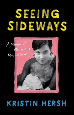 Seeing Sideways: A Memoir of Music and Motherhood