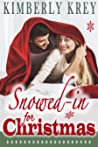 Snowed In For Christmas : A Fun Feel-Good Holiday Romance Novel