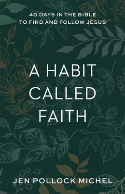 A Habit Called Faith: 40 Days in the Bible to Find and Follow Jesus