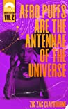 Afro Puffs Are the Antennae of the Universe (Brothers Jetstream #2)