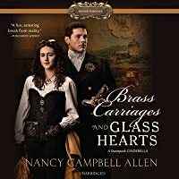Brass Carriages and Glass Hearts Lib/E