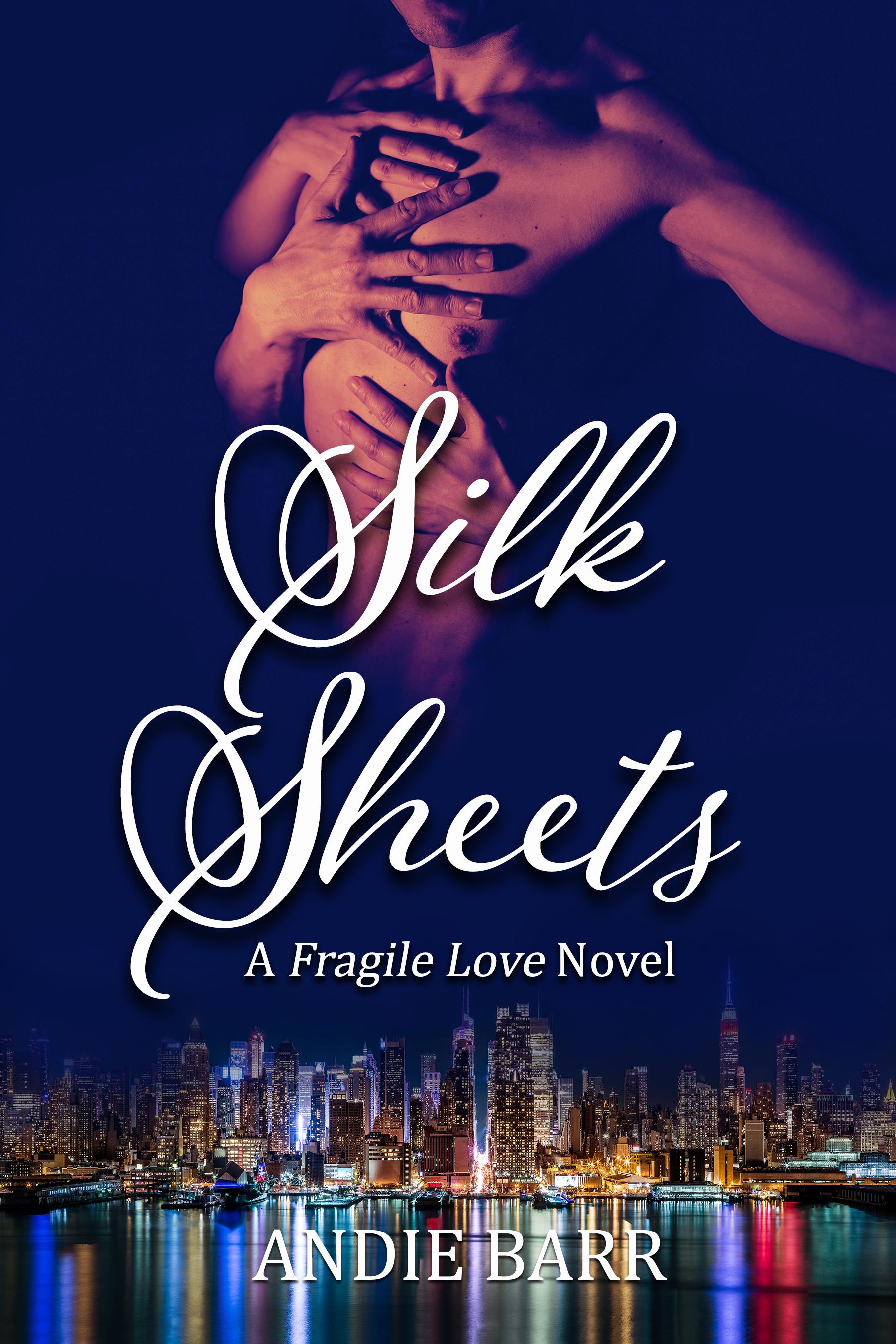 Silk Sheets (Fragile Love #2)