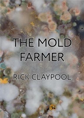 The Mold Farmer