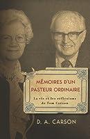 Memoires D'Un Pasteur Ordinaire: La Vie Et Les Reflexions de Tom Carson