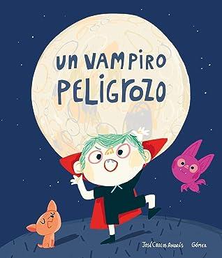 Un Vampiro Peligrozo by José Carlos Andrés